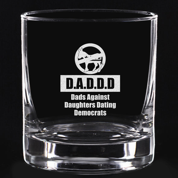 Whiskey Glass - D.A.D.D.D. - Dads Against Daughters Dating Democrats