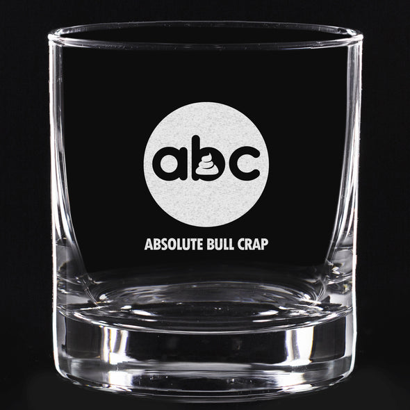 Whiskey Glass - ABC- Absolute Bull Crap