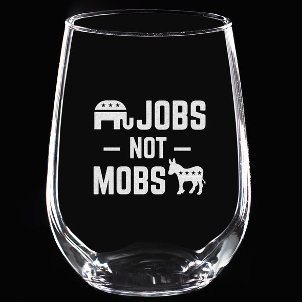 Wine Glass - Jobs not Mobs