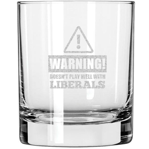 Whiskey Glass - Warning: Doesn't Play Well With Liberals