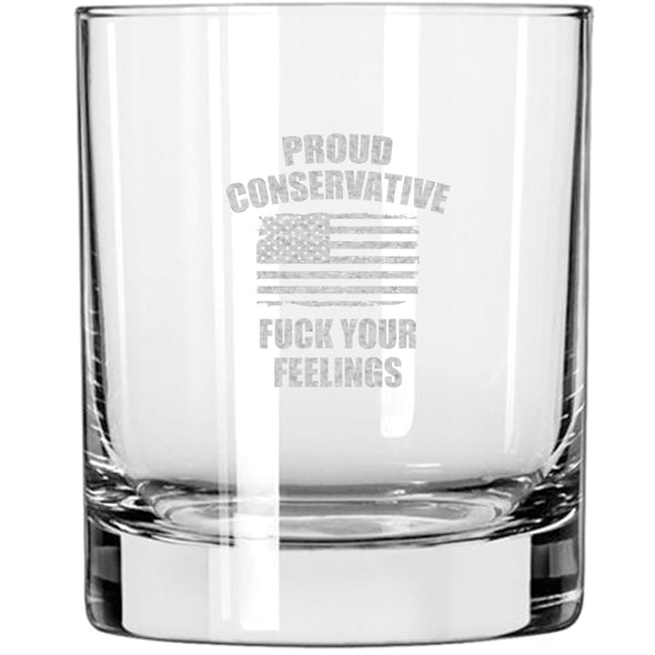Whiskey Glass - Proud Conservative - Fuck Your Feelings - Flag