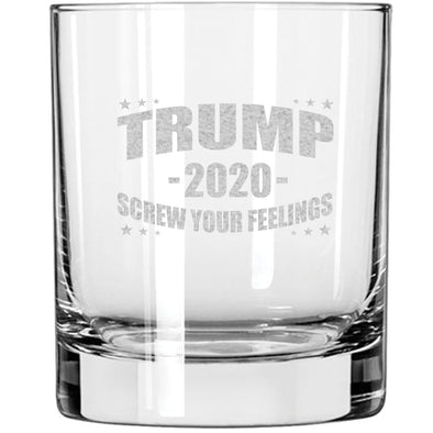 Whiskey Glass - Trump 2020 - Screw Your Feelings
