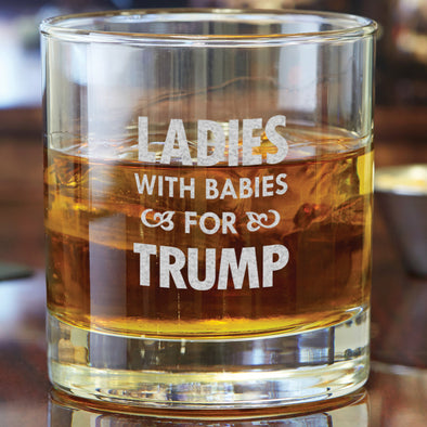Whiskey Glass - Ladies With Babies For Trump