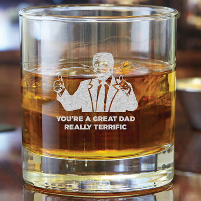 Whiskey Glass - You're a Great Dad, Really Terrific