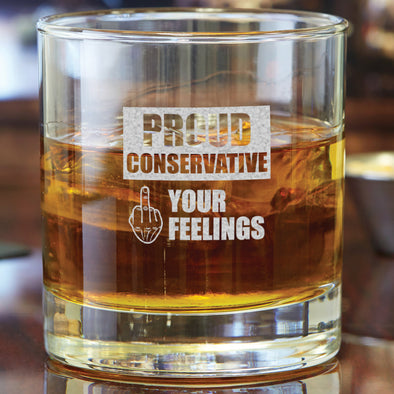 Whiskey Glass - Proud Conservative - Fuck Your Feelings - Finger