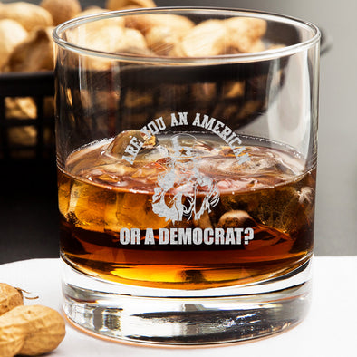 Whiskey Glass - Are You An American or a Democrat?