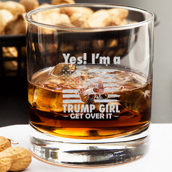 Whiskey Glass - Yes I'm A Trump Girl Get Over It