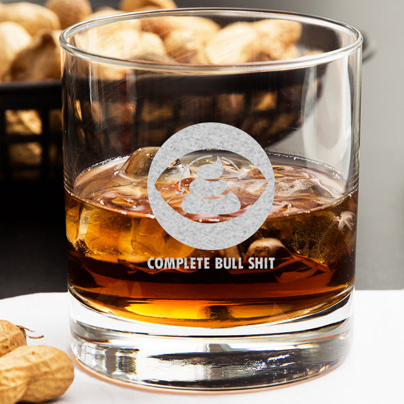 Whiskey Glass - CBS - Complete Bull Shit