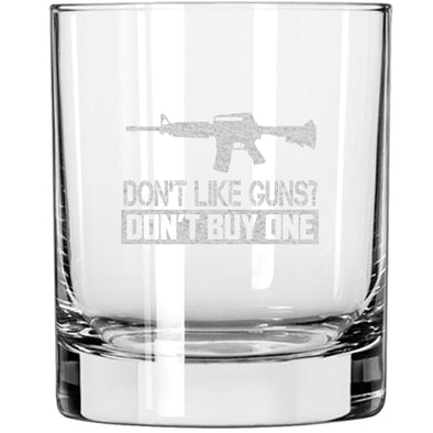 Whiskey Glass - Don't Like Guns? Don't Buy One