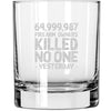 Whiskey Glass - 64,999,987 Firearms Owners Killed No One Yesterday