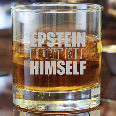 Whiskey Glass - Epstein Didn't Kill Himself