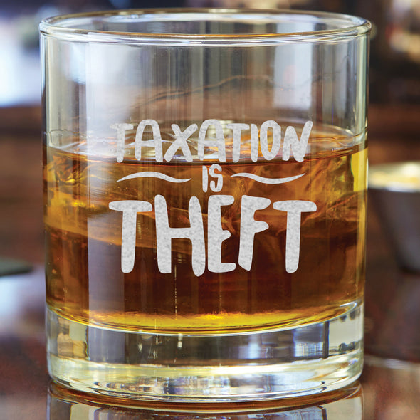 Whiskey Glass - Taxation is Theft