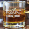 Whiskey Glass - Join or Die