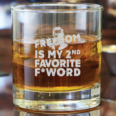 Whiskey Glass - Freedom is my 2nd Favorite F*  Word