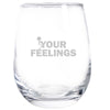 Wine Glass - Stick Figure - Fuck Your Feelings Long