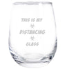 Wine Glass - This is My Distancing Glass