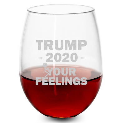 Wine Glass - Trump 2020 Stick Figure - Fuck Your Feelings Long