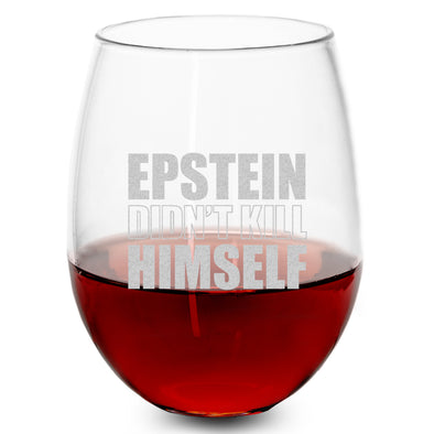 Wine Glass - Epstein Didn't Kill Himself