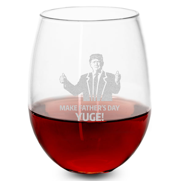 Wine Glass - Make Father's Day Yuge