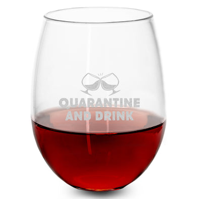 Wine Glass - Quarantine and Drink Wine
