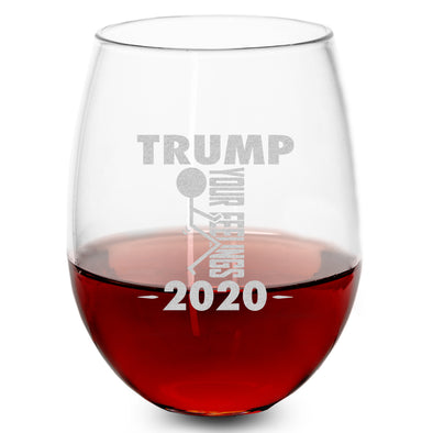 Wine Glass - Trump 2020 Stick Figure - Fuck Your Feelings