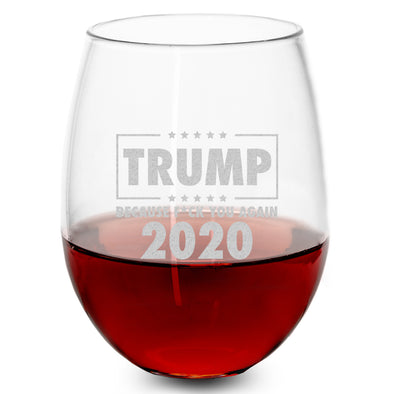 Wine Glass - TRUMP 2020 Because Fuck You Again