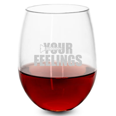 Wine Glass - Screw Your Feelings