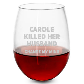 Wine Glass - Carole Killed her Husband - Change My Mind