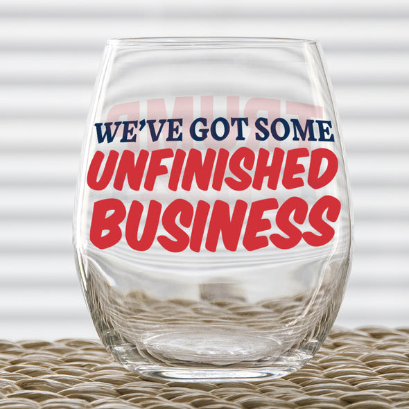 Wine Glass - Unfinished Business - Trump 2024