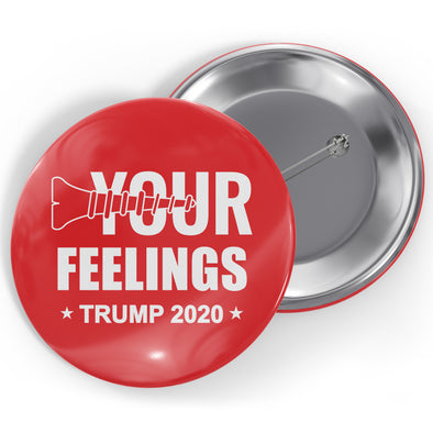 Screw Your Feelings Trump 2020 Button