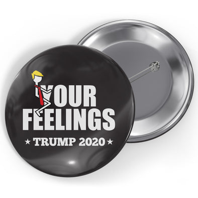 Stick Figure Trump Fuck Your Feelings Button