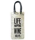 WIne Tote: Life Happens, Wine Helps