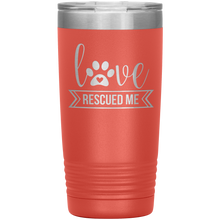 Load image into Gallery viewer, Love Rescued Me - 20 Ounce Vacuum Tumbler