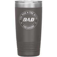 Load image into Gallery viewer, Dad Man Myth Legend - 20 oz Tumbler
