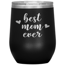 Load image into Gallery viewer, Best Mom Ever - Wine Tumbler
