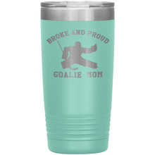 Load image into Gallery viewer, Broke and Proud Goalie Mom - 20 oz Tumbler