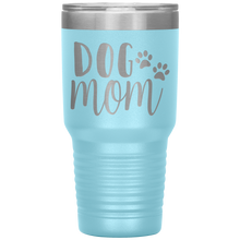 Load image into Gallery viewer, Dog Mom - 30 Ounce Vacuum Tumbler