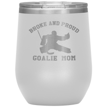 Load image into Gallery viewer, Broke and Proud Goalie Mom - Wine Tumbler