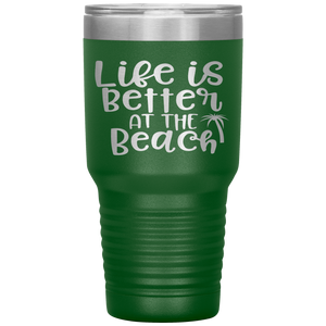 Life is Better at the Beach - 30 Ounce Vacuum Tumbler