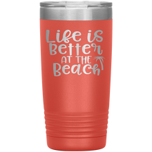 Load image into Gallery viewer, Life is Better at the Beach - 20 Ounce Vacuum Tumbler