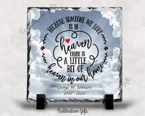 Because Someone We Love / 3 backgrounds / Memorial Stone Slate / Sympathy Gifts