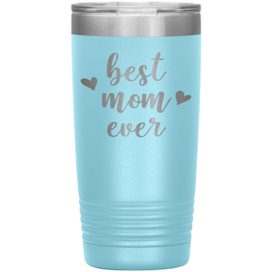 Best Mom Ever - 20oz Tumbler