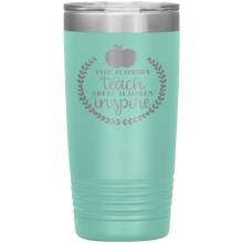 Load image into Gallery viewer, Good Teachers Teach Great Teachers Inspire - 20 Ounce Vacuum Tumbler