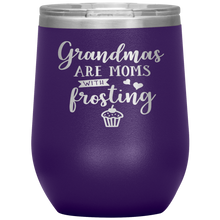 Load image into Gallery viewer, Grandmas are Moms with frosting - Wine tumbler