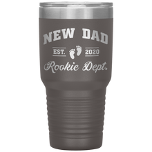 Load image into Gallery viewer, New Dad Rookie Dept - 30 Ounce Vacuum Tumbler