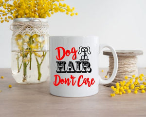Dog Hair Don't Care - 2 sizes