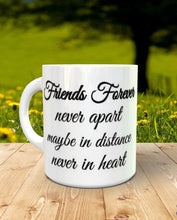Load image into Gallery viewer, Friends Forever Never Apart... - 3 Sizes