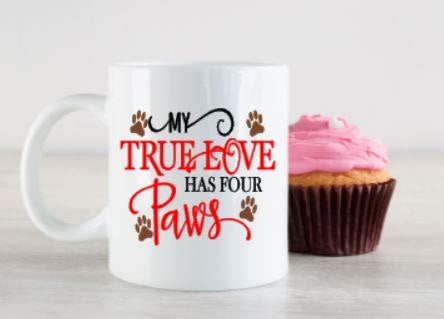 My True Love has four PAWS - 3 Sizes