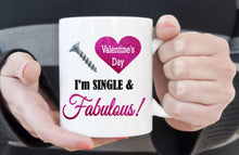 Load image into Gallery viewer, Screw Valentines Day I'm single and Fabulous, 3 sizes available