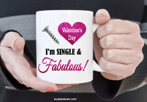 Screw Valentines Day I'm single and Fabulous, 3 sizes available